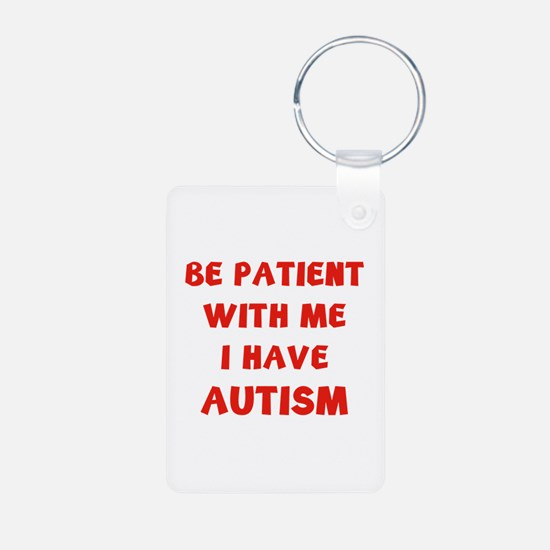 I have autism Keychains