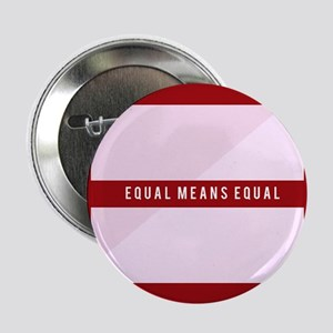 """Equal Means Equal 2.25"""" Button"""