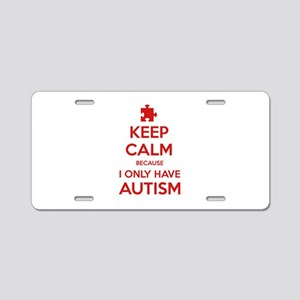 Keep Calm Because I Only Have Autism Aluminum Lice