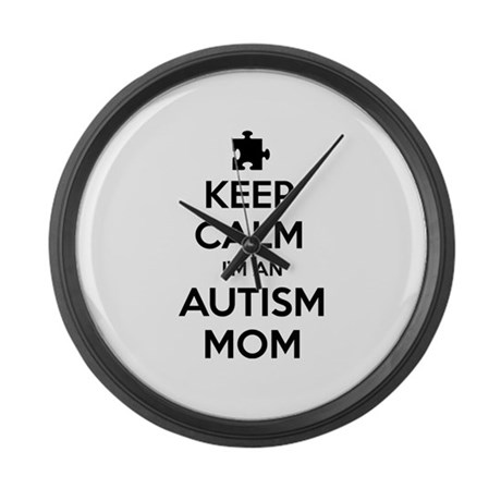 Keep Calm I'm An Autism Mom Large Wall Clock