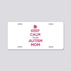 Keep Calm I'm An Autism Mom Aluminum License Plate