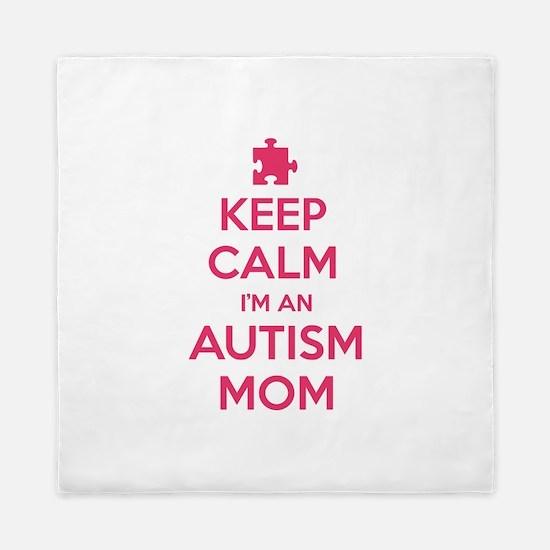 Keep Calm I'm An Autism Mom Queen Duvet