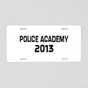 Police Academy Graduation 2013 Aluminum License Pl