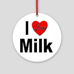 I Love Milk Ornament (Round)