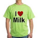 I Love Milk (Front) Green T-Shirt
