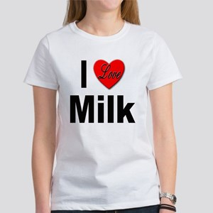 I Love Milk (Front) Women's T-Shirt