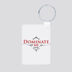 Dominate Me Keychains