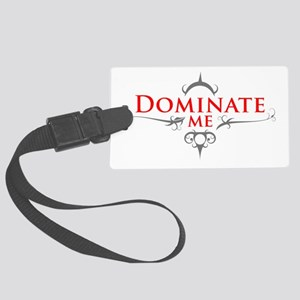 Dominate Me Luggage Tag