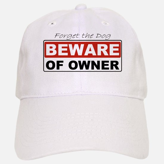 Beware of Owner Baseball Baseball Cap