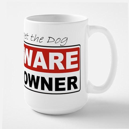 Beware of Owner Large Mug