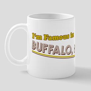 I'm famous in Buffalo NY Mug