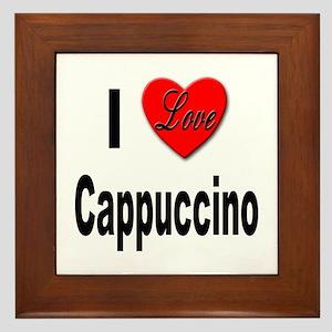 I Love Cappuccino Framed Tile
