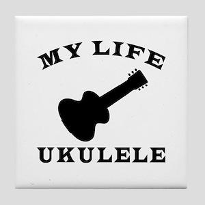 My Life Ukulele Tile Coaster
