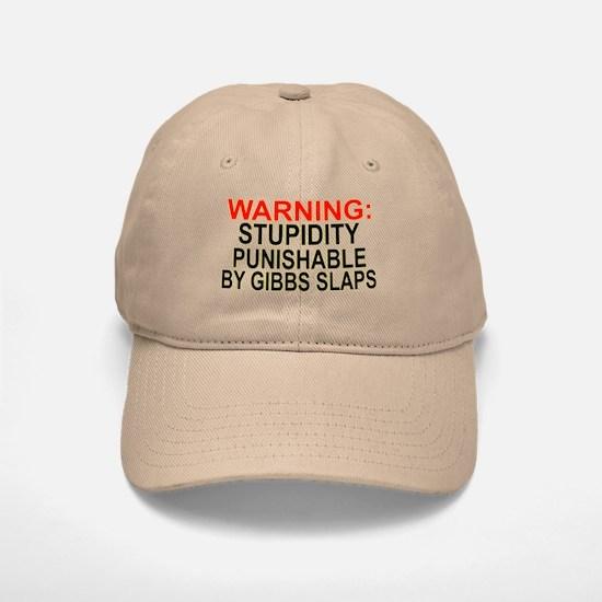 Stupid Gets Gibbs Slapped Baseball Baseball Cap
