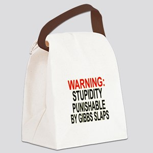 Stupid Gets Gibbs Slapped Canvas Lunch Bag