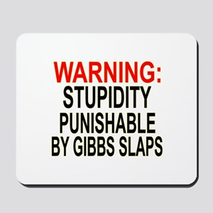 Stupid Gets Gibbs Slapped Mousepad
