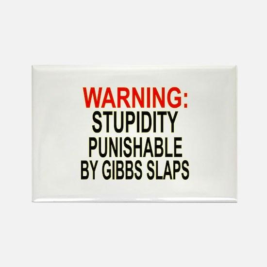 Stupid Gets Gibbs Slapped Rectangle Magnet