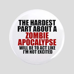 "Exciting zombie apocalypse 3.5"" Button"