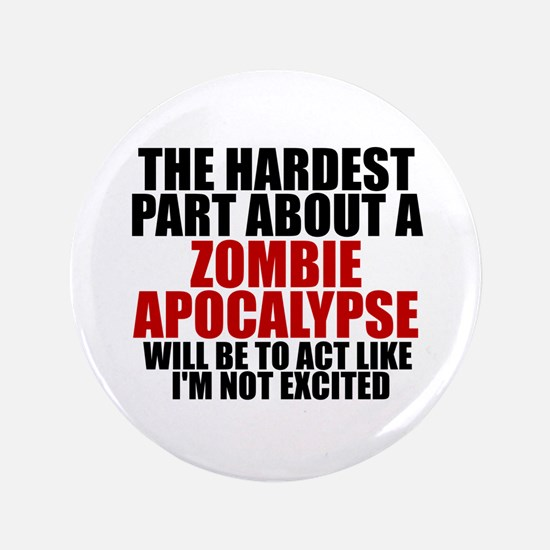 "Exciting zombie apocalypse 3.5"" Button"