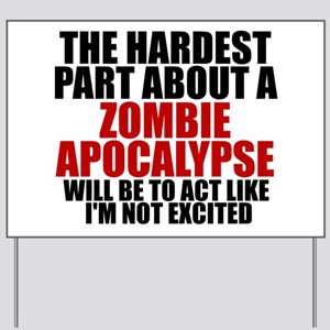 Exciting zombie apocalypse Yard Sign