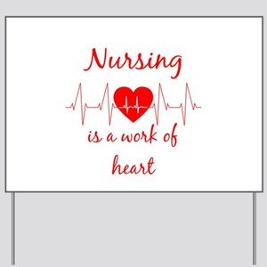 Nursing is a work of the Heart Inspirati Yard Sign