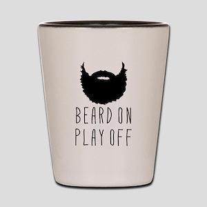 Beard On Play Off Playoff Beard Shot Glass
