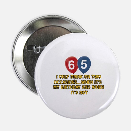 "65 year old birthday designs 2.25"" Button"