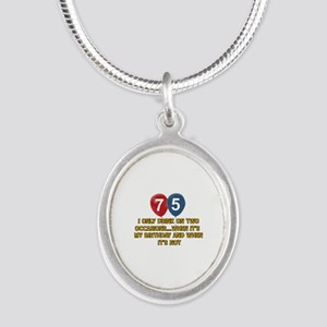 75 year old birthday designs Silver Oval Necklace