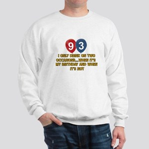 93 year old birthday designs Sweatshirt