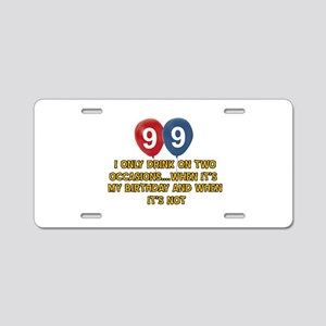 99 year old birthday designs Aluminum License Plat