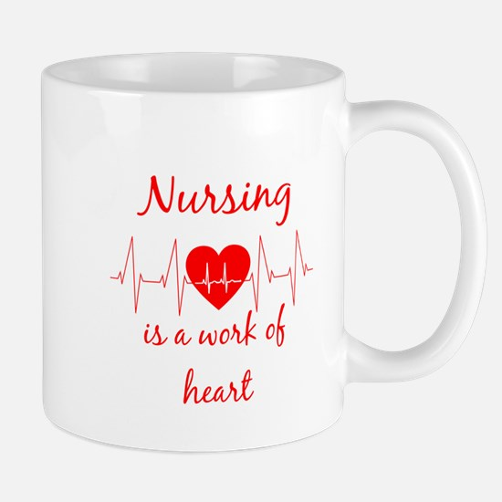 Nursing is a work of the Heart Inspirational Mugs
