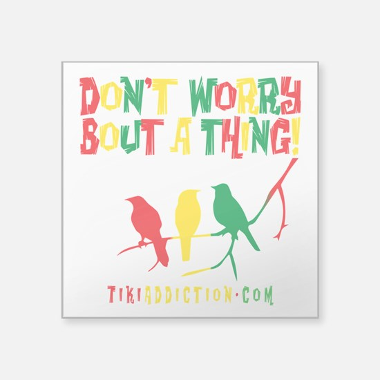 DONT WORRY - ALL Sticker