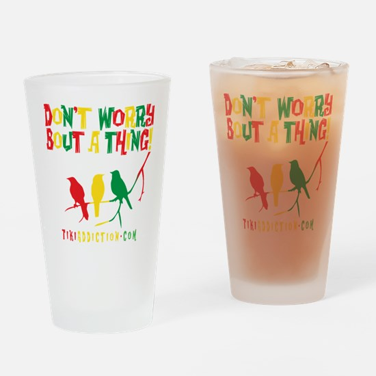 DONT WORRY - ALL Drinking Glass