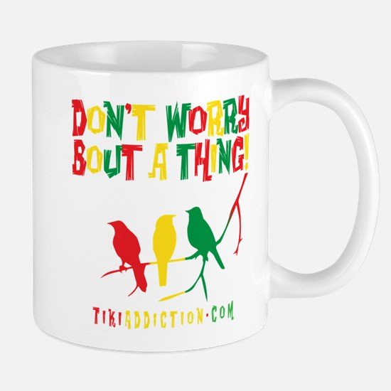 DONT WORRY - ALL Mug