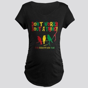 DONT WORRY - ALL Maternity T-Shirt