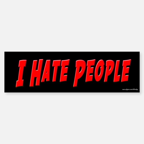 I Hate People Bumper Bumper Bumper Sticker