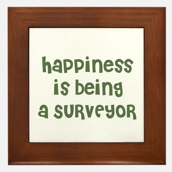 Happiness is being a SURVEYOR Framed Tile