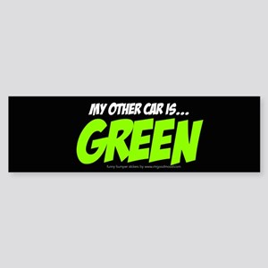 Funny Bumper Sticker w Green saying for any car..