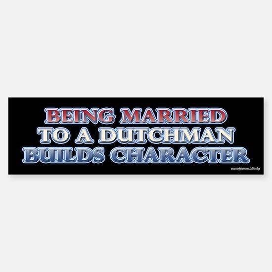 Being Married to the Dutch Bumper Bumper Bumper Sticker