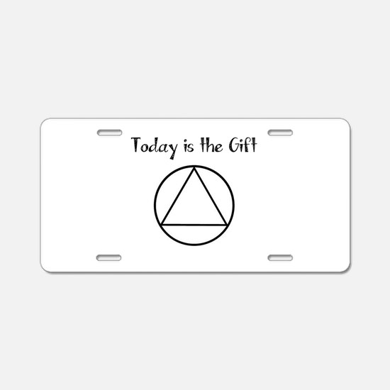 Today is the Gift Aluminum License Plate