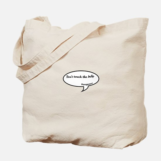Dont Touch the Belly Management Tote Bag