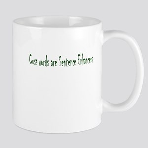 Cuss Words are Sentence Enhancers Mug