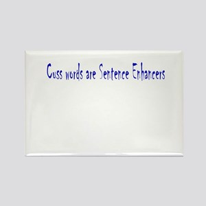 Cuss Words are Sentence Enhancers Rectangle Magnet