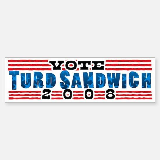 Vote TURD SANDWICH 2008 Bumper Bumper Bumper Sticker
