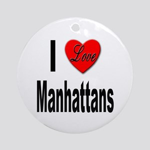 I Love Manhattans Ornament (Round)