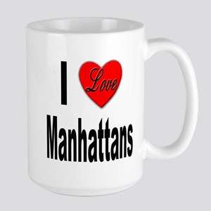 I Love Manhattans Large Mug
