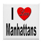 I Love Manhattans Tile Coaster