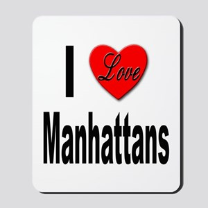 I Love Manhattans Mousepad