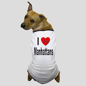 I Love Manhattans Dog T-Shirt