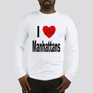 I Love Manhattans (Front) Long Sleeve T-Shirt
